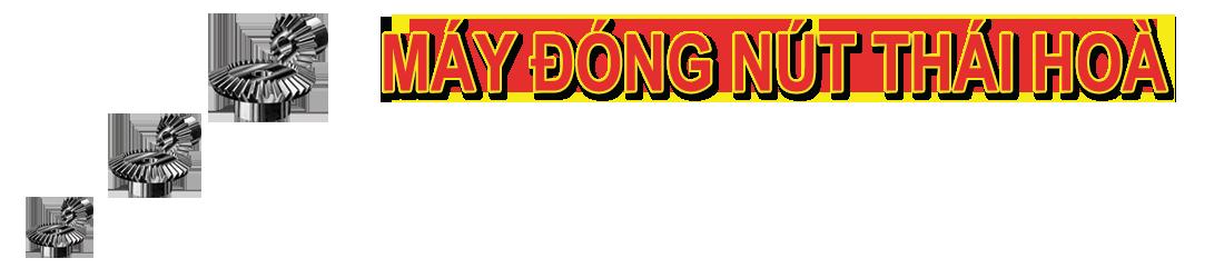 Máy đóng nút Thái Hoà